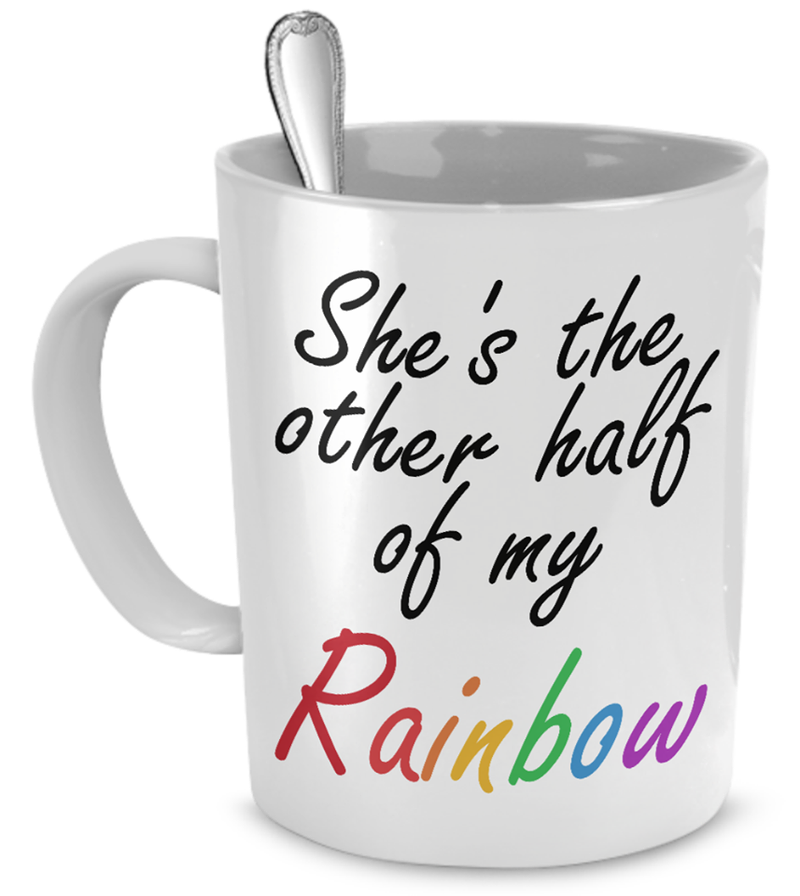 LGBT Lesbian Other Half Of Rainbow Meaningful Quote Valentine Gift Mug
