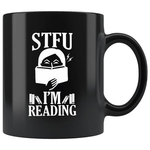 STFU I'm Reading Funny Gift Mug