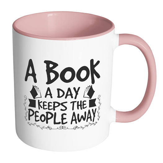 A Book A Day Keeps The People Away Funny Accent Mug
