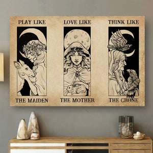 Witch Witchcraft Play Like Maiden Love Mother Think Crone Vintage Meaningful Quote Gift Poster