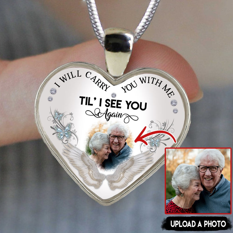 Customized Picture Remember Gift Carry You Till See Again Heart Necklace