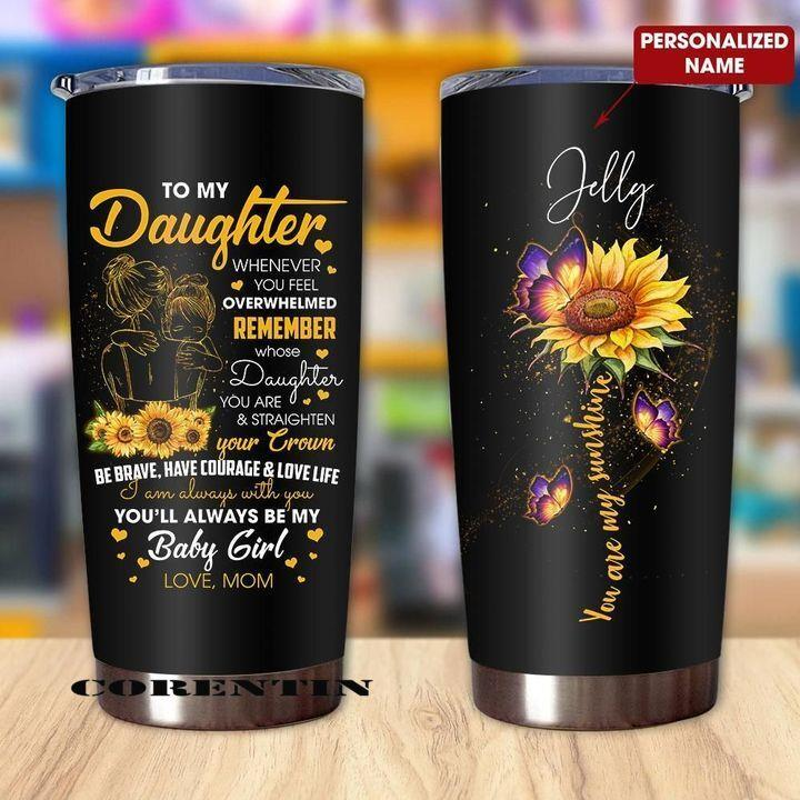 Personalized Customized Sunflower Daughter From Mom My Sunshine Printed Stainless Steel Tumbler
