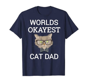 Cute Worlds Okayest Cat Dad Ever Kitty Papa Father Gift Shirt