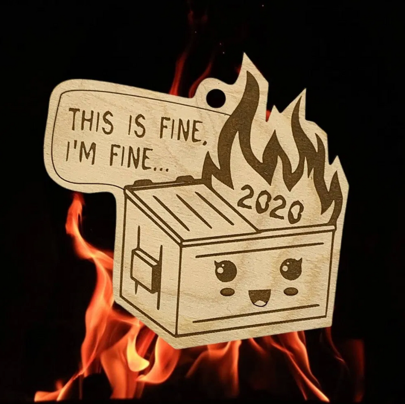 2020 Dumpster on Fire This Is Fine Wooden Christmas Ornament