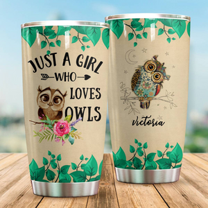 Customized Just A Girl Who Loves Owls Personalized Tumbler