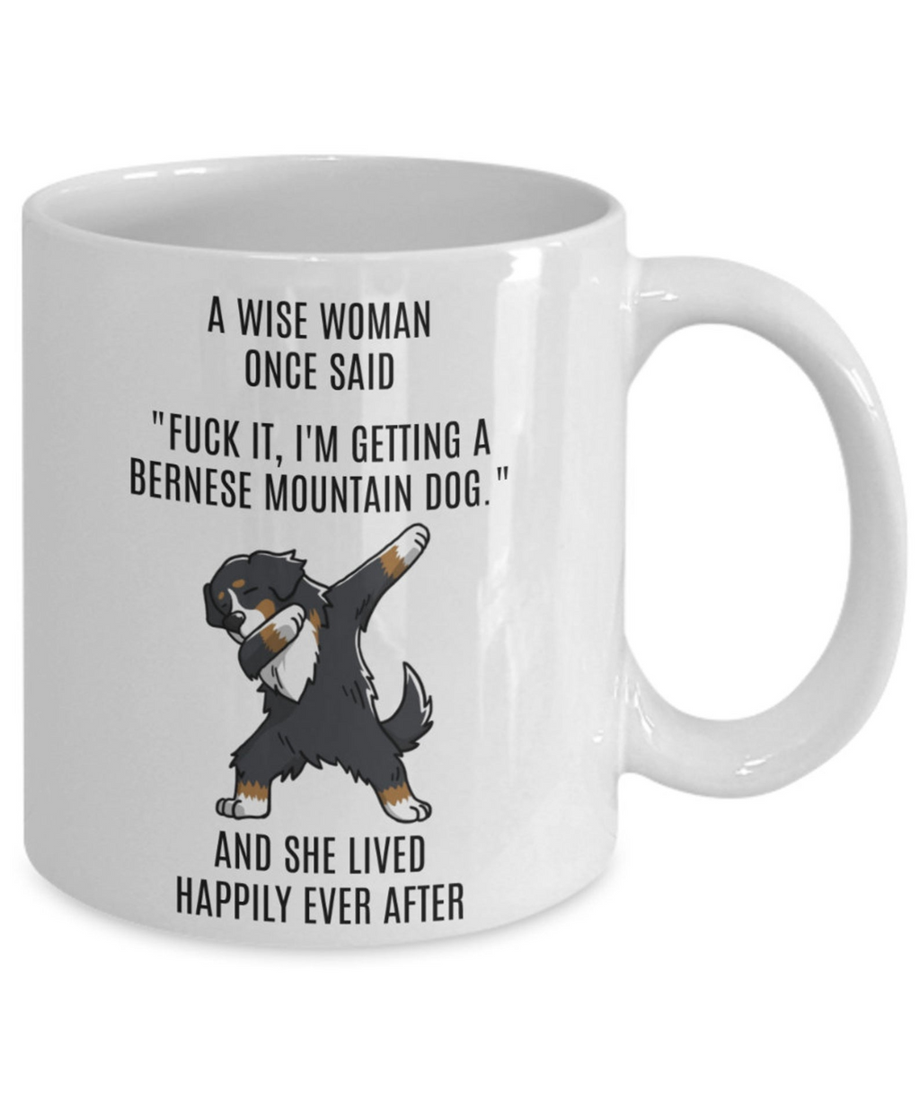 Bernese Mountain Dog A Wise Woman She Lived Happily Ever After Mug