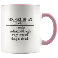Yes English Can Be Weird Funny Accent Mug