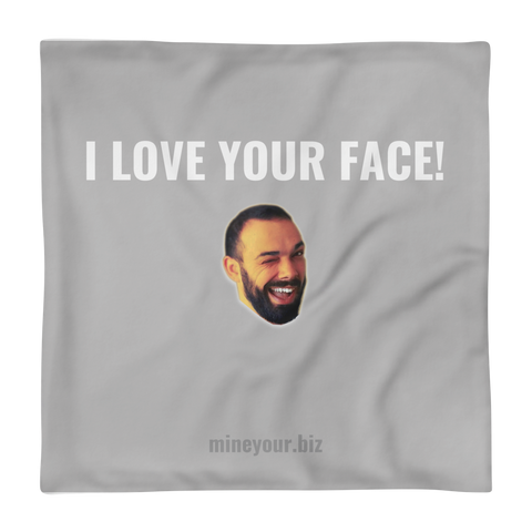 Love Your Face! - Basic Pillow Case only