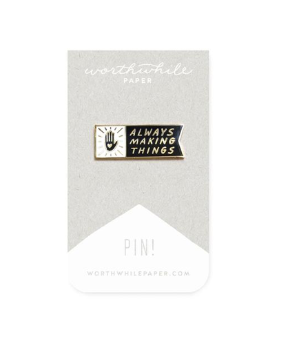 Always Making Things Enamel Pin