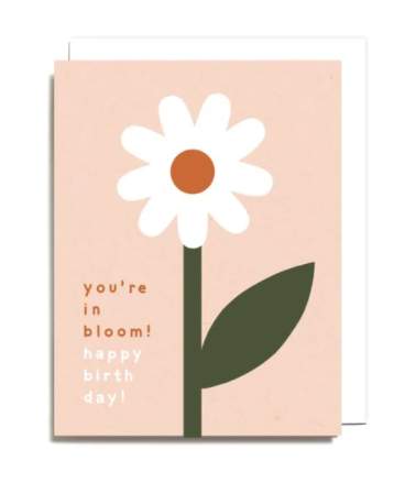 You're in Bloom Happy Birthday Card