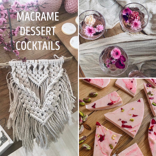 Dessert, cocktails and macrame!