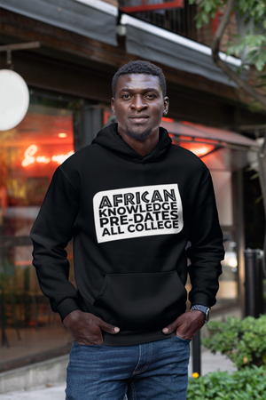 AFRICAN KNOWLEDGE PRE-DATES ALL COLLEGE ~ Slanted Banner Hoodie