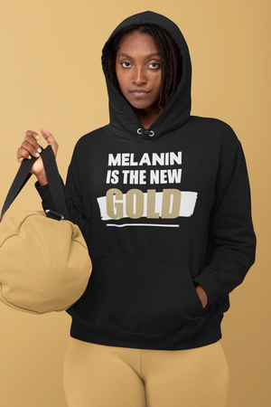 MELANIN IS THE NEW GOLD Unisex Hoodie Front Pouch Sizes S - 5XL Double Lined Hooded Sweatshirt