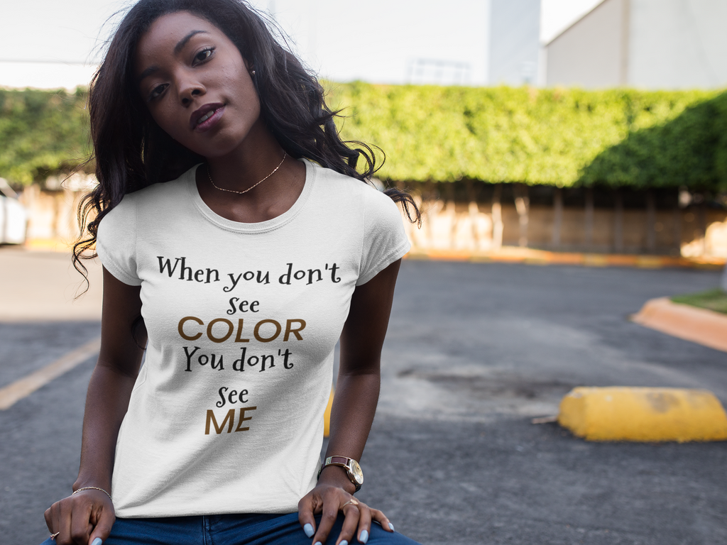 WHEN YOU DON'T SEE COLOR (Black Font) Custom Short-Sleeve Unisex T-Shirt 100% Cotton