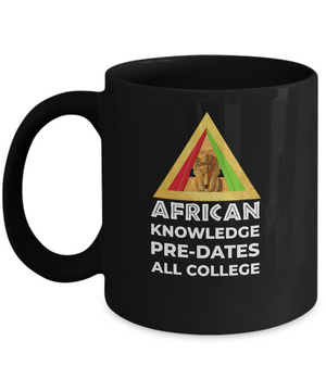 AFRICAN KNOWLEDGE ~ 11oz Pyramid BLACK Mug