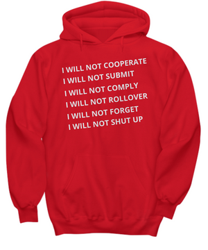 I WILL NOT COOPERATE ~ Hoodie