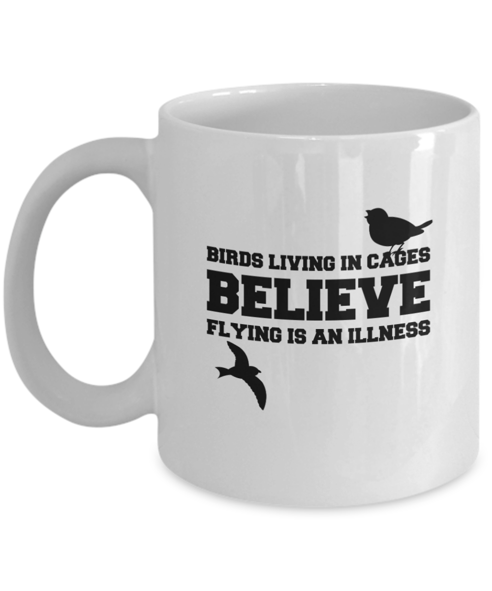 BIRDS LIVING ~ 11oz White Mug