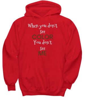 DON'T SEE COLOR ~ Hoodie White Print