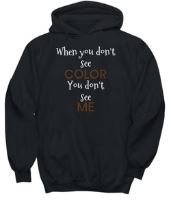 WHEN YOU DON'T SEE COLOR ~ Hoodie White Print