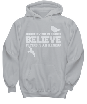 BIRDS LIVING IN CAGES BELIEVE ~ Hoodie White Print