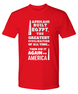 AFRICANS BUILT EGYPT ~ All Front Tee Shirt