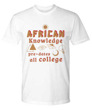 AFRICAN KNOWLEDGE ~ Classic Gold Print Premium Tee