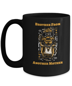 BROTHER FROM ANOTHER MOTHER ~ 15oz Black Mug