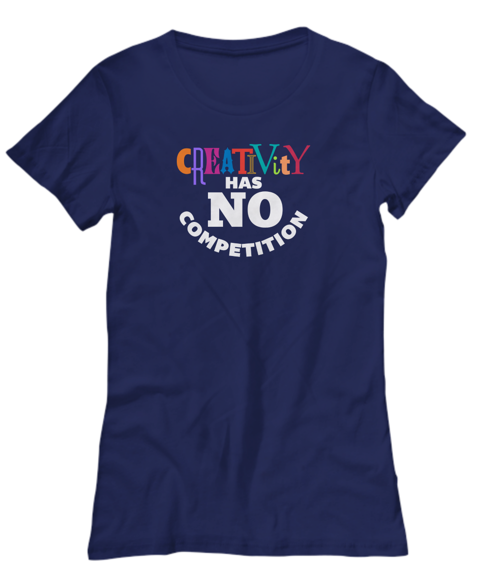 CREATIVITY HAS NO ~ Women's Tee