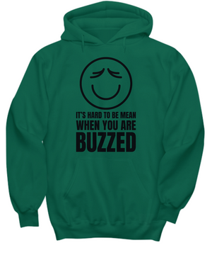 IT'S HARD TO BE MEAN BUZZED ~ Hoodie