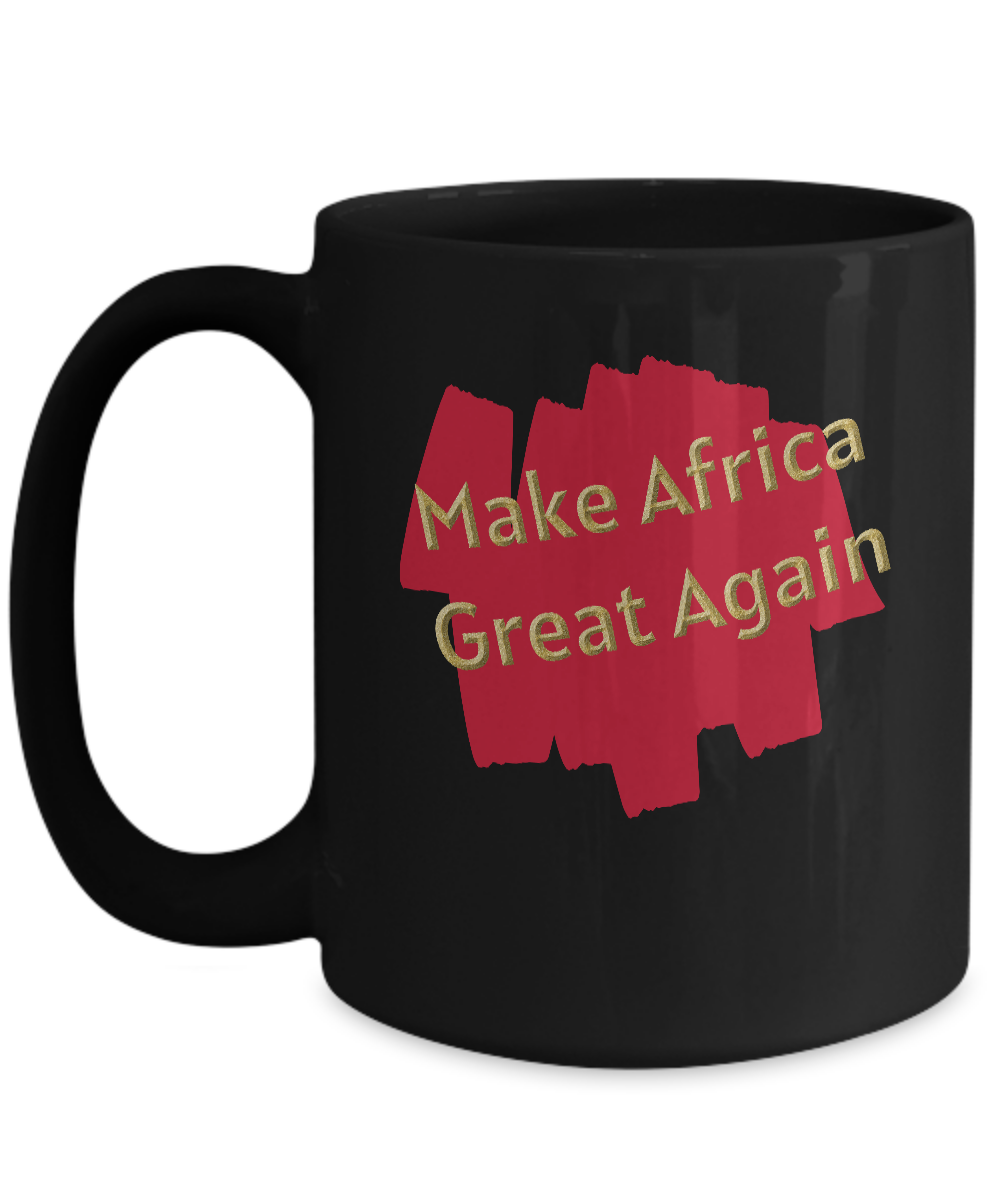 MAKE AFRICA GREAT ~ 15oz BHM Black Mug