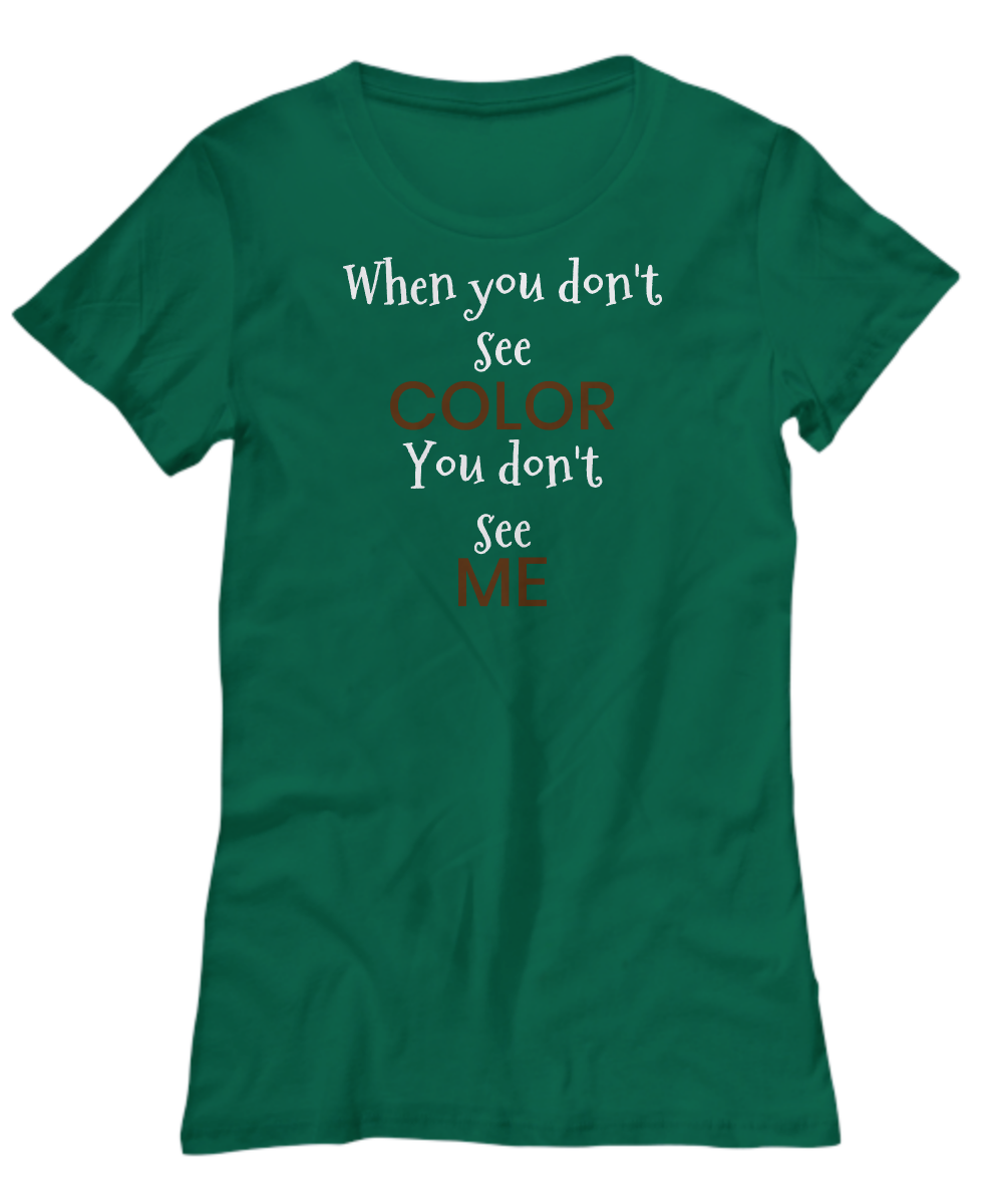 DON'T SEE COLOR ~ Women's Tee White Print