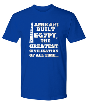 AFRICANS BUILT EGYPT ~ Front to Back Premium Tee Shirt