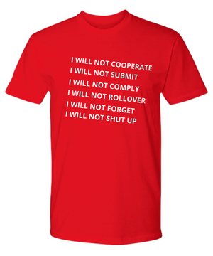 I WILL NOT COOPERATE ~ Premium Tee