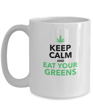 EAT YOUR GREENS ~ 15oz White 420 Mug