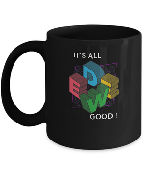 WEED IT'S ALL GOOD ~ Mug Black