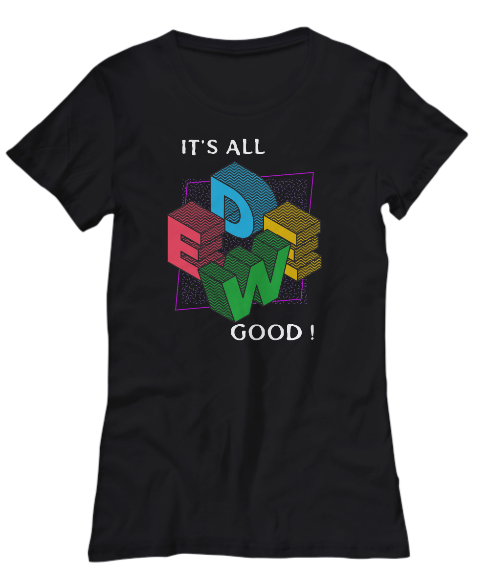 WEED IT'S ALL GOOD ~ Women's Tee