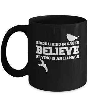 BIRDS LIVING ~ 11oz Black Mug