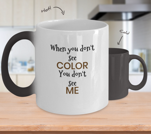 SEE COLOR ~ Tempeature Color Changing Mug