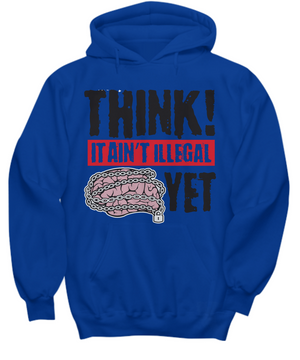 THINK! IT AIN'T ILLEGAL YET ~ Hoodie Black Print