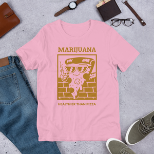 MARIJUANA HEALTHIER THAN PIZZA Short-Sleeve Unisex T-Shirt
