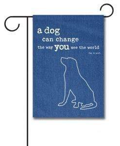 Gateway Lane Dog Can Change the Way You See The World Garden Flag