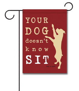 Gateway Lane Your Dog Doesn't Know Sit Garden Flag