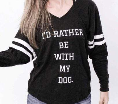 I'd Rather Be With My Dog I'd Rather Be With My Dog Varsity Long Sleeve T