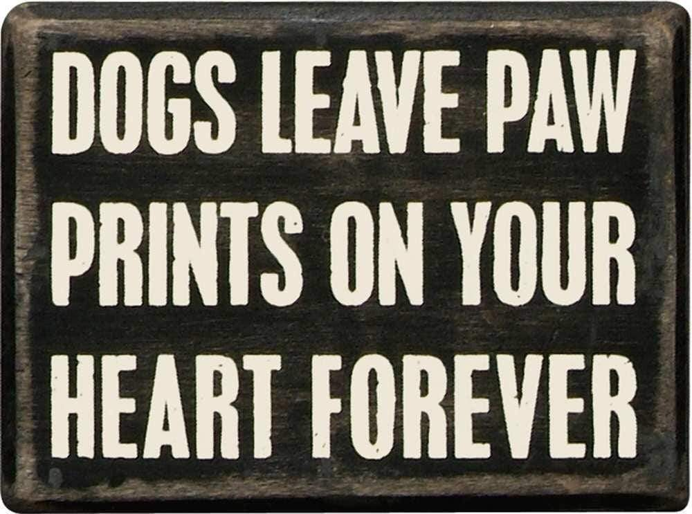 Primitives by Kathy Dogs Leave Paw Prints on Your Heart Forever - Box Sign