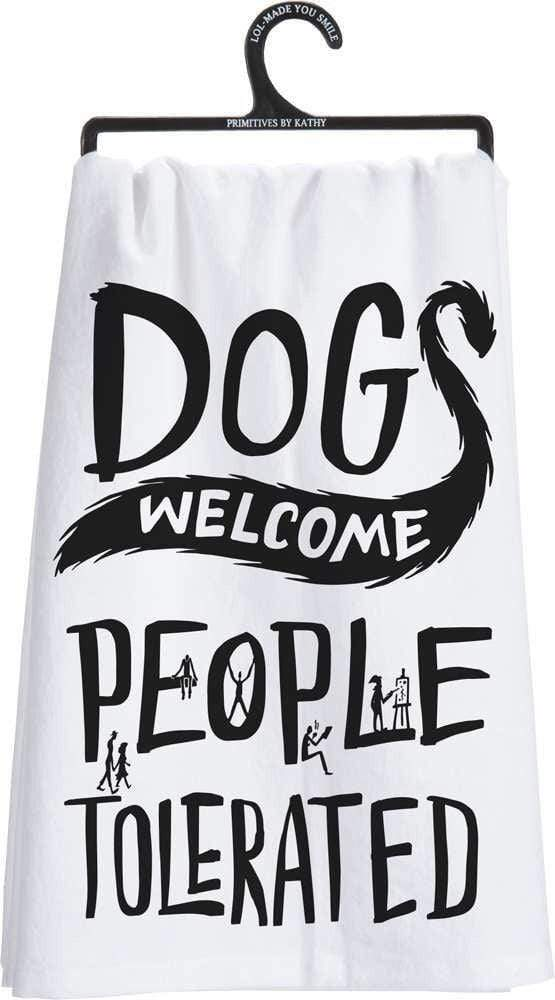 Primitives by Kathy Dogs Welcome People Tolerated - Dish Towel