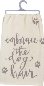 Primitives by Kathy Embrace the Dog Hair - Dish Towel