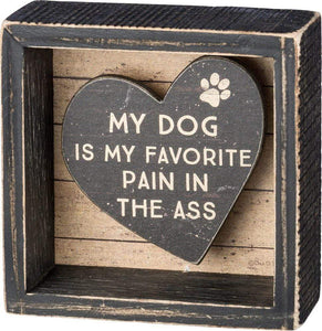 Primitives by Kathy My Dog is My Favorite - Reverse Box Sign