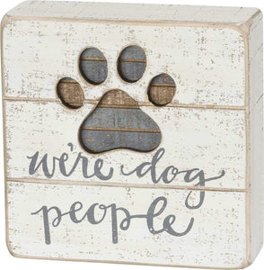 Primitives by Kathy We're Dog People - Box Sign