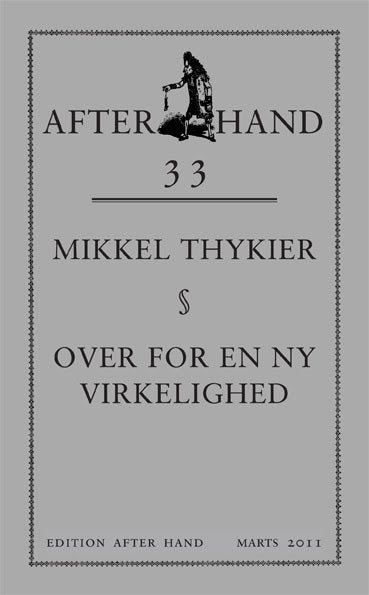 Mikkel Thykier: OVER FOR EN NY VIRKELIGHED