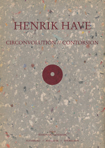 Henrik Have: CIRCONVOLUTION // CONTORSION